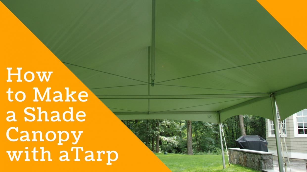 How To Make A Shade Canopy With A Tarp | Grizzly Tarps® Blog Carport Shade Canopy