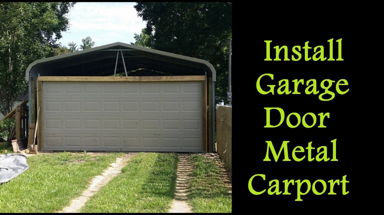 Part 9 - How to Enclose a Metal Carport - Installing Garage Door on Carport